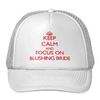 Guarde la calma y el foco en novia de ruborización gorros