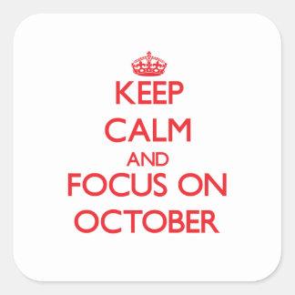 Guarde la calma y el foco en octubre pegatinas cuadradas personalizadas