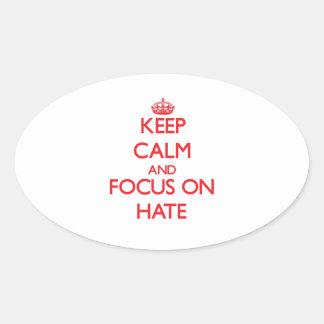 Guarde la calma y el foco en odio