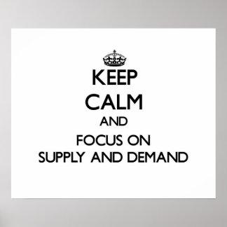 Guarde la calma y el foco en oferta y demanda póster