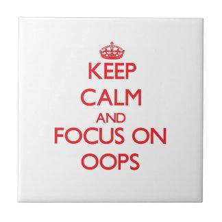 Guarde la calma y el foco en Oops Tejas Cerámicas