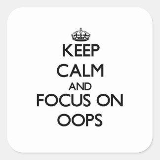 Guarde la calma y el foco en Oops Calcomanías Cuadradases
