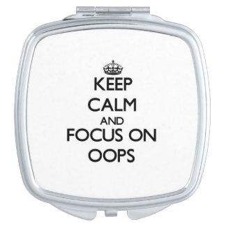 Guarde la calma y el foco en Oops Espejos Maquillaje