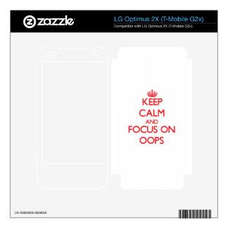 Guarde la calma y el foco en Oops Calcomanía Para LG Optimus 2X