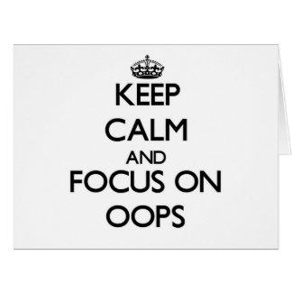 Guarde la calma y el foco en Oops Tarjeton