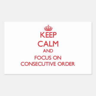 Guarde la calma y el foco en orden consecutiva rectangular pegatinas