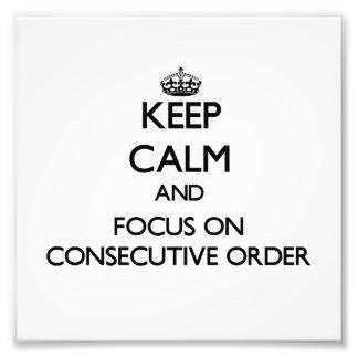 Guarde la calma y el foco en orden consecutiva