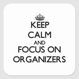 Guarde la calma y el foco en organizadores pegatina cuadrada