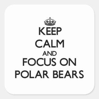 Guarde la calma y el foco en osos polares pegatina cuadrada