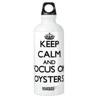 Guarde la calma y el foco en ostras