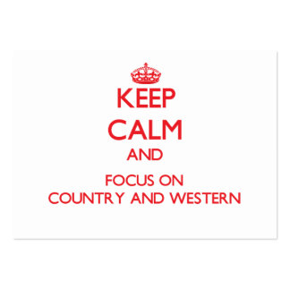 Guarde la calma y el foco en país y occidental tarjetas de visita grandes