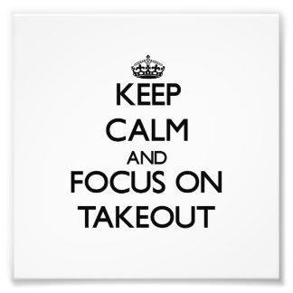 Guarde la calma y el foco en para llevar