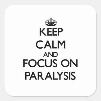 Guarde la calma y el foco en parálisis calcomania cuadradas personalizadas