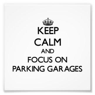 Guarde la calma y el foco en parkinges impresión fotográfica