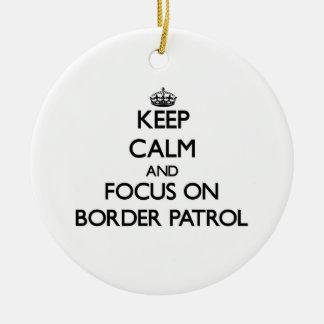 Guarde la calma y el foco en patrulla fronteriza