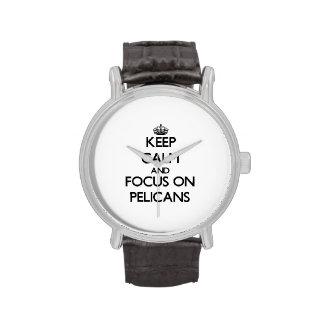 Guarde la calma y el foco en pelícanos relojes de pulsera