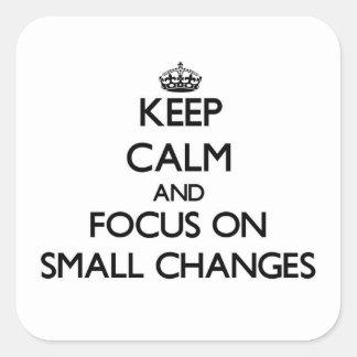 Guarde la calma y el foco en pequeños cambios colcomanias cuadradas personalizadas