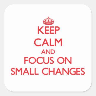 Guarde la calma y el foco en pequeños cambios pegatina cuadradas personalizadas