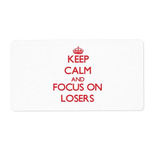 Guarde la calma y el foco en perdedores etiqueta de envío