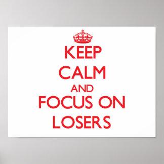 Guarde la calma y el foco en perdedores