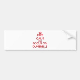 Guarde la calma y el foco en pesas de gimnasia etiqueta de parachoque