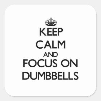 Guarde la calma y el foco en pesas de gimnasia calcomania cuadradas personalizadas