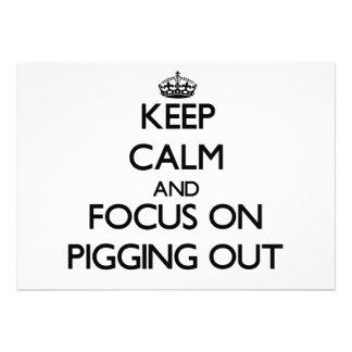 Guarde la calma y el foco en Pigging hacia fuera