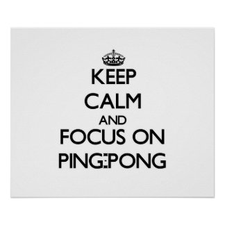 Guarde la calma y el foco en ping-pong posters
