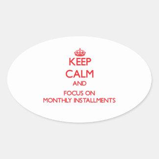 Guarde la calma y el foco en plazos mensuales