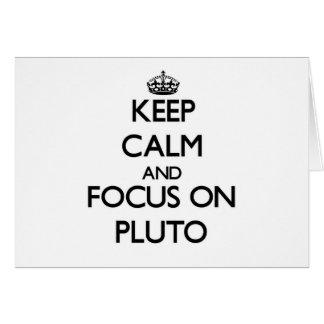 Guarde la calma y el foco en Plutón Tarjeton