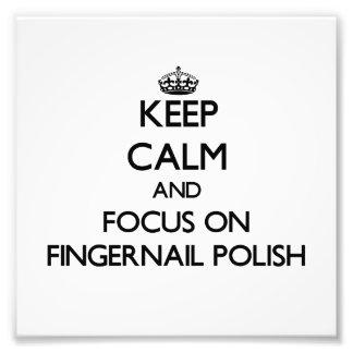 Guarde la calma y el foco en polaco de uña impresion fotografica