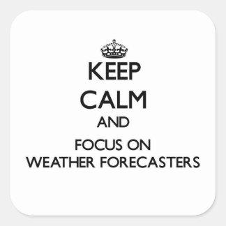 Guarde la calma y el foco en previsionistas de pegatina cuadrada