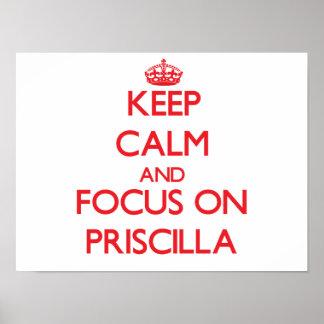 Guarde la calma y el foco en Priscilla Póster