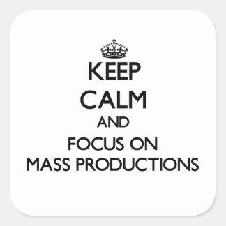 Guarde la calma y el foco en producciones en masa pegatina cuadrada