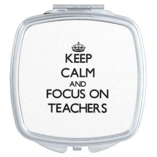 Guarde la calma y el foco en profesores espejos compactos