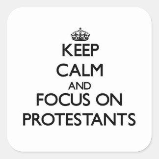 Guarde la calma y el foco en Protestants Calcomania Cuadradas Personalizada