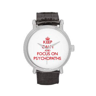 Guarde la calma y el foco en psicópatas reloj de mano
