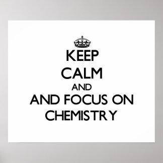 Guarde la calma y el foco en química posters