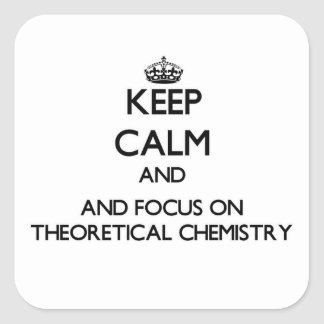 Guarde la calma y el foco en química teórica pegatinas cuadradas personalizadas