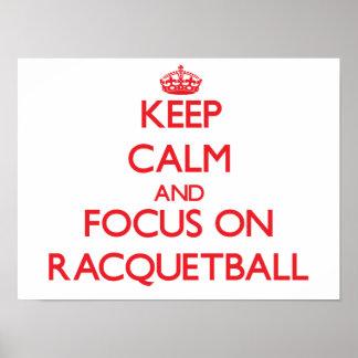 Guarde la calma y el foco en Racquetball Poster