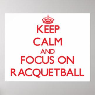 Guarde la calma y el foco en Racquetball Posters