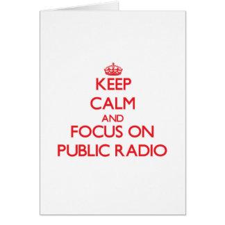 Guarde la calma y el foco en radio pública tarjeta
