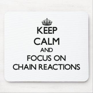Guarde la calma y el foco en reacciones en cadena alfombrilla de ratón