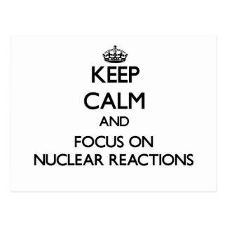 Guarde la calma y el foco en reacciones nucleares tarjetas postales
