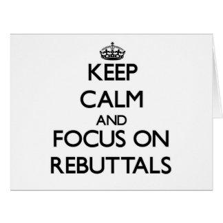 Guarde la calma y el foco en refutaciones tarjeta de felicitación grande