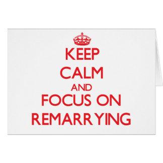 Guarde la calma y el foco en Remarrying Tarjeta De Felicitación
