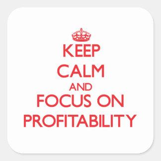 Guarde la calma y el foco en rentabilidad pegatina cuadrada