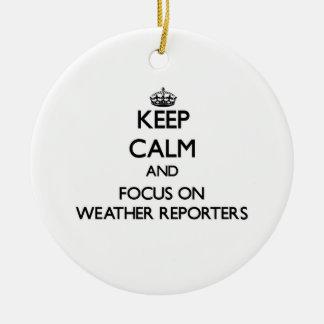 Guarde la calma y el foco en reporteros del tiempo