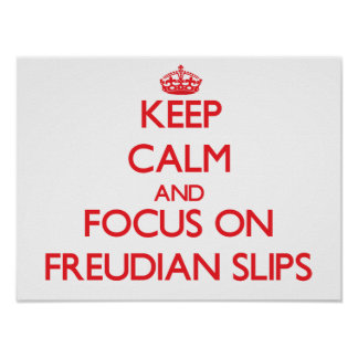 Guarde la calma y el foco en resbalones freudianos posters