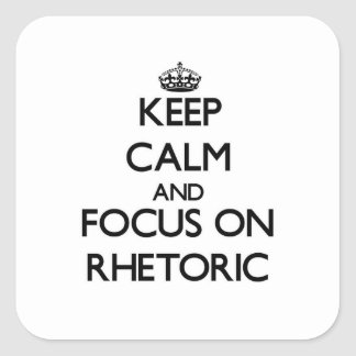 Guarde la calma y el foco en retórico pegatina cuadrada
